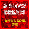 A SLOW DREAM - R'n'B & Soul 24H