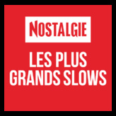 Nostalgie Les plus grands Slows